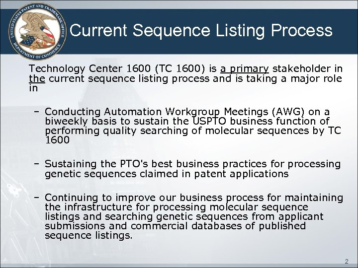 Current Sequence Listing Process Technology Center 1600 (TC 1600) is a primary stakeholder in