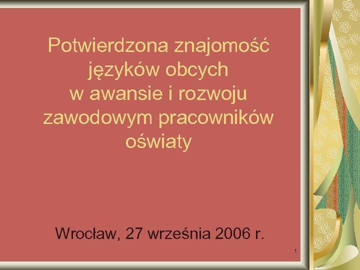 Potwierdzona znajomość języków obcych w awansie i rozwoju zawodowym pracowników oświaty Wrocław, 27 września