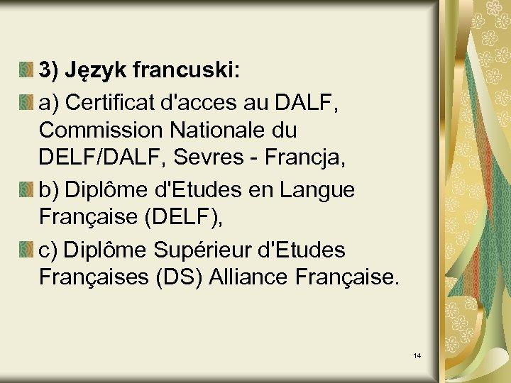 3) Język francuski: a) Certificat d'acces au DALF, Commission Nationale du DELF/DALF, Sevres -
