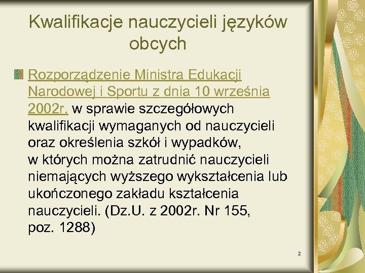 Kwalifikacje nauczycieli języków obcych Rozporządzenie Ministra Edukacji Narodowej i Sportu z dnia 10 września