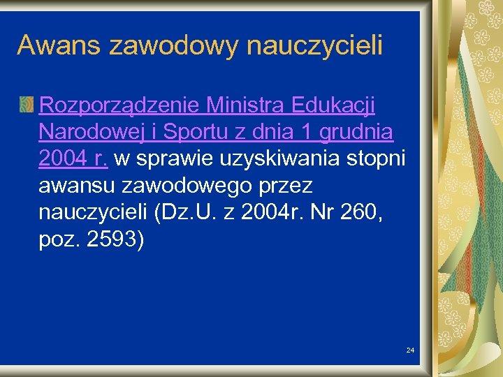 Awans zawodowy nauczycieli Rozporządzenie Ministra Edukacji Narodowej i Sportu z dnia 1 grudnia 2004