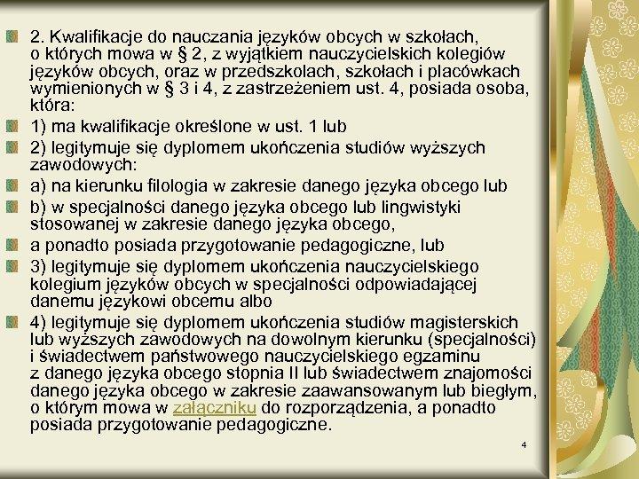 2. Kwalifikacje do nauczania języków obcych w szkołach, o których mowa w § 2,