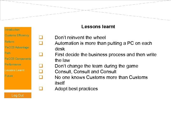Lessons learnt Introduction Customs Efficiency Reform Pa. CCS Advantage Path Pa. CCS Components Performance