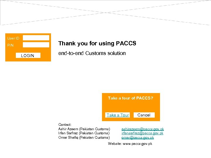 User ID Thank you for using PACCS PIN LOGIN end-to-end Customs solution Take a