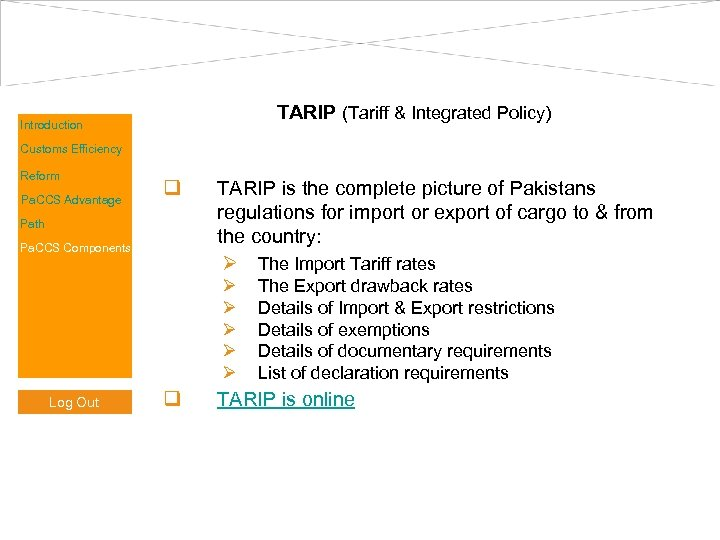 TARIP (Tariff & Integrated Policy) Introduction Customs Efficiency Reform Pa. CCS Advantage q Path