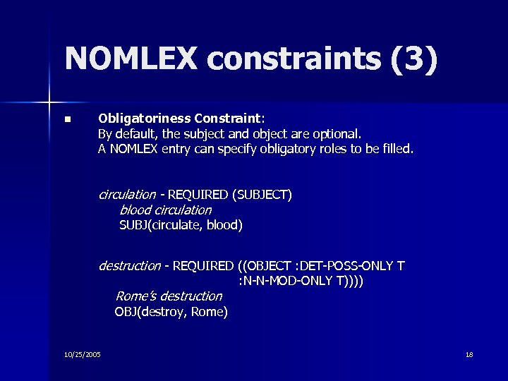 NOMLEX constraints (3) n Obligatoriness Constraint: By default, the subject and object are optional.