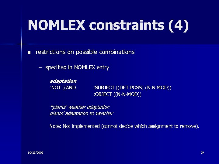 NOMLEX constraints (4) n restrictions on possible combinations – specified in NOMLEX entry adaptation