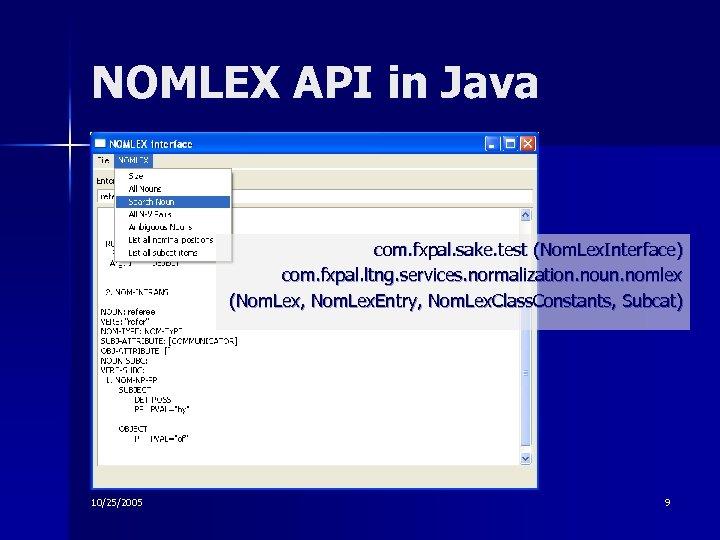 NOMLEX API in Java com. fxpal. sake. test (Nom. Lex. Interface) com. fxpal. ltng.