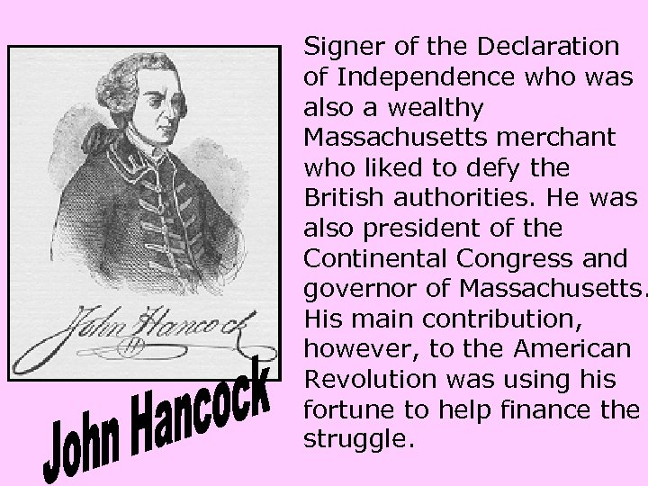 Signer of the Declaration of Independence who was also a wealthy Massachusetts merchant who