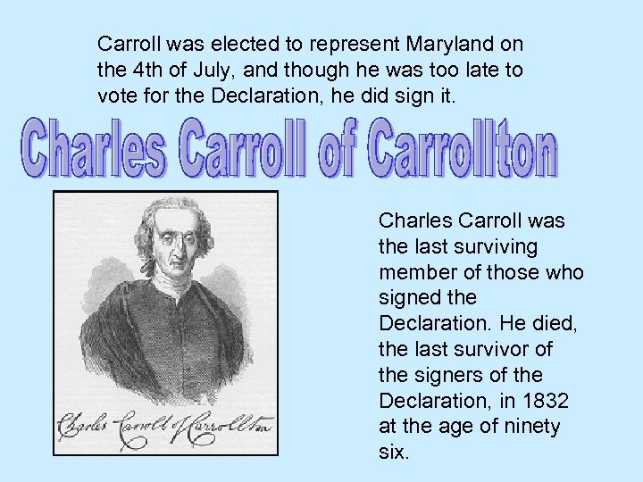 Carroll was elected to represent Maryland on the 4 th of July, and though