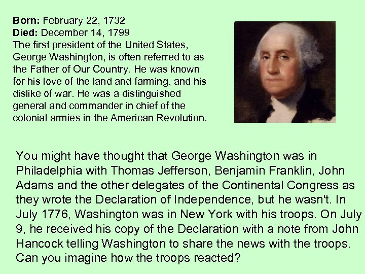 Born: February 22, 1732 Died: December 14, 1799 The first president of the United