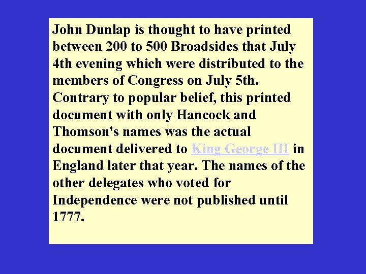 John Dunlap is thought to have printed between 200 to 500 Broadsides that July