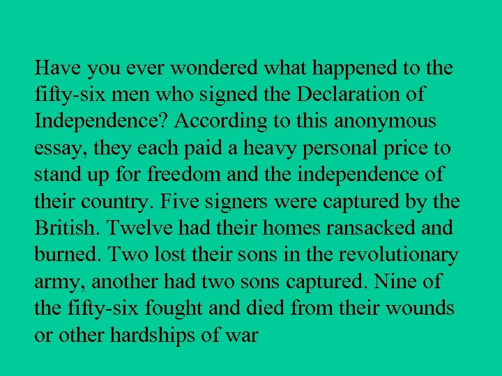 Have you ever wondered what happened to the fifty-six men who signed the Declaration