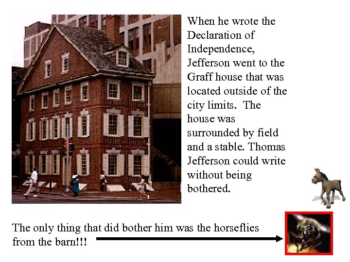 When he wrote the Declaration of Independence, Jefferson went to the Graff house that