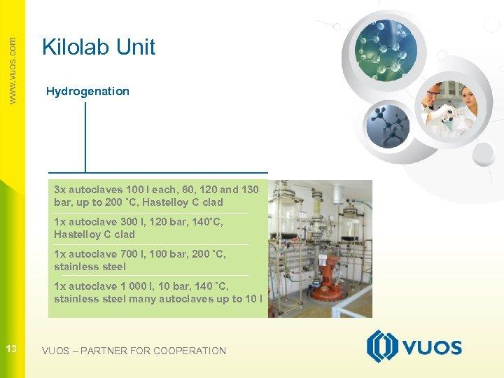 Kilolab Unit Hydrogenation 3 x autoclaves 100 l each, 60, 120 and 130 13