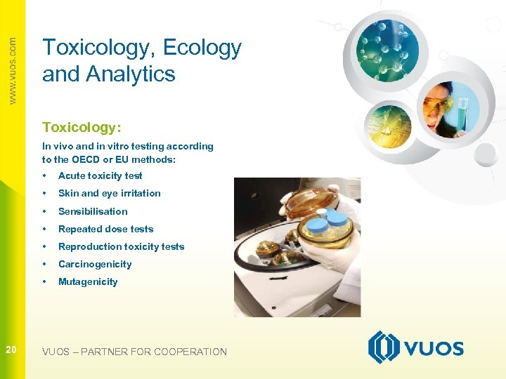 Toxicology, Ecology and Analytics Toxicology: In vivo and in vitro testing according to the