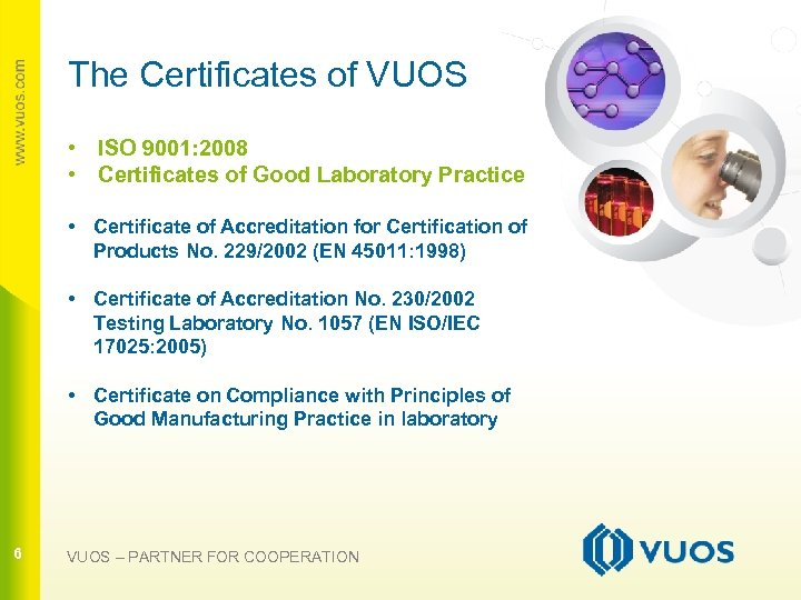 The Certificates of VUOS • ISO 9001: 2008 • Certificates of Good Laboratory Practice
