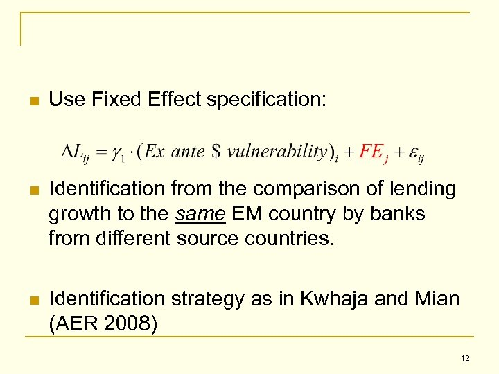 n Use Fixed Effect specification: n Identification from the comparison of lending growth to