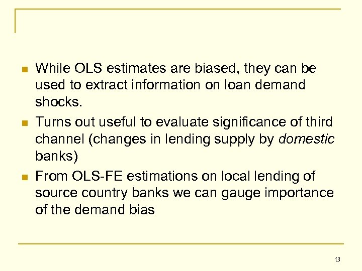 n n n While OLS estimates are biased, they can be used to extract