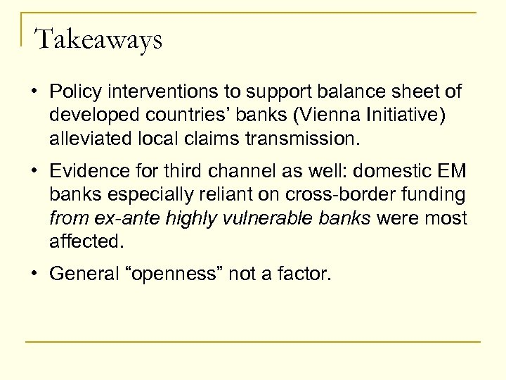 Takeaways • Policy interventions to support balance sheet of developed countries' banks (Vienna Initiative)
