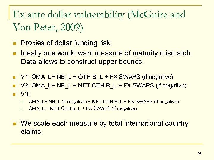 Ex ante dollar vulnerability (Mc. Guire and Von Peter, 2009) n n n Proxies