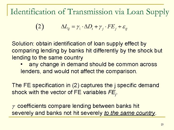 Identification of Transmission via Loan Supply Solution: obtain identification of loan supply effect by