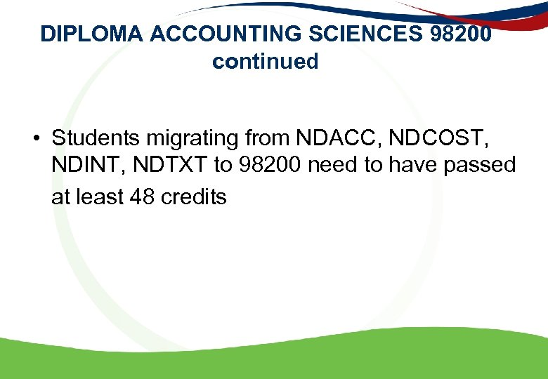 DIPLOMA ACCOUNTING SCIENCES 98200 continued • Students migrating from NDACC, NDCOST, NDINT, NDTXT to