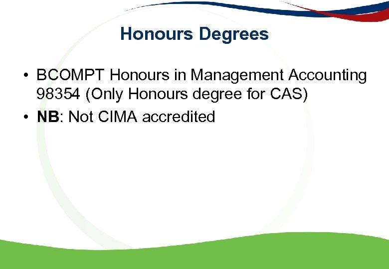 Honours Degrees • BCOMPT Honours in Management Accounting 98354 (Only Honours degree for CAS)