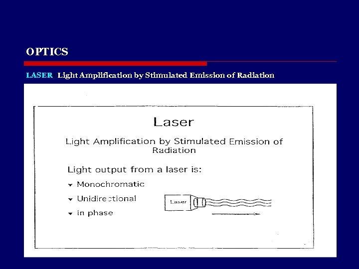 OPTICS LASER: Light Amplification by Stimulated Emission of Radiation