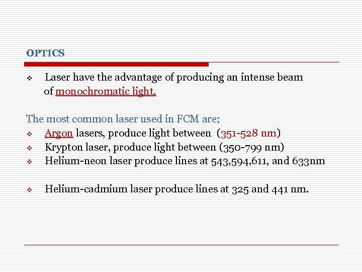OPTICS v Laser have the advantage of producing an intense beam of monochromatic light.