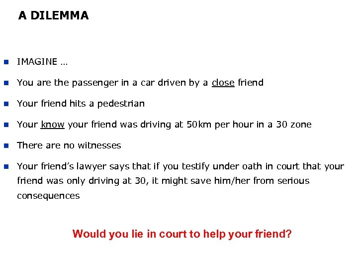 A DILEMMA n IMAGINE … n You are the passenger in a car driven