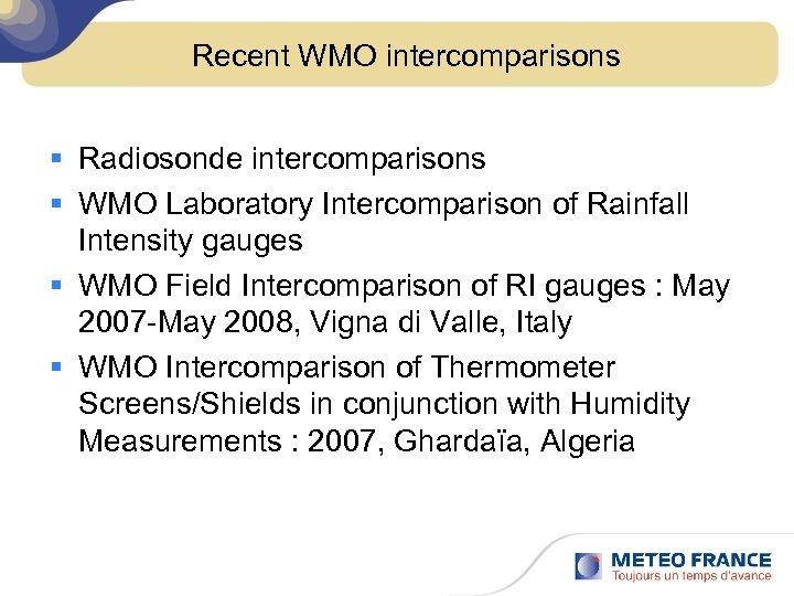 Recent WMO intercomparisons § Radiosonde intercomparisons § WMO Laboratory Intercomparison of Rainfall Intensity gauges