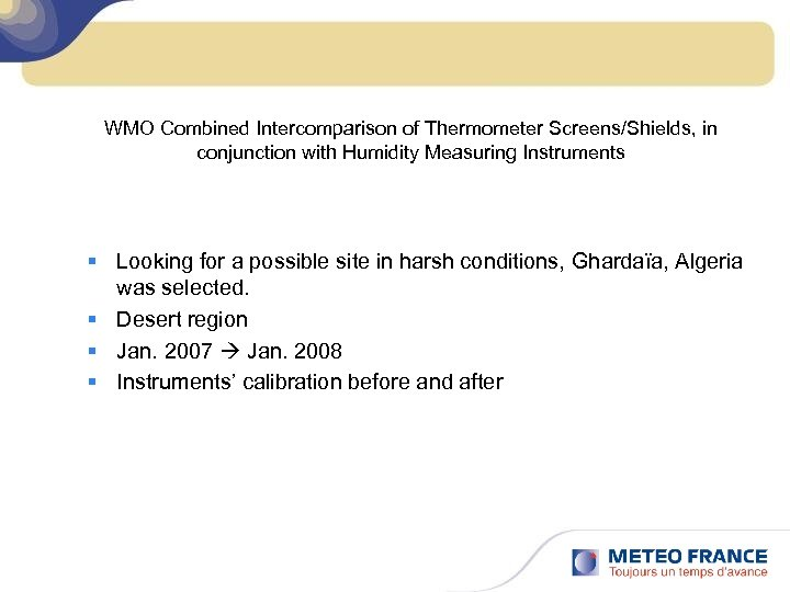 WMO Combined Intercomparison of Thermometer Screens/Shields, in conjunction with Humidity Measuring Instruments § Looking