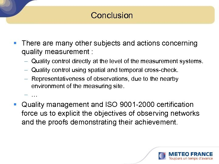 Conclusion § There are many other subjects and actions concerning quality measurement : –