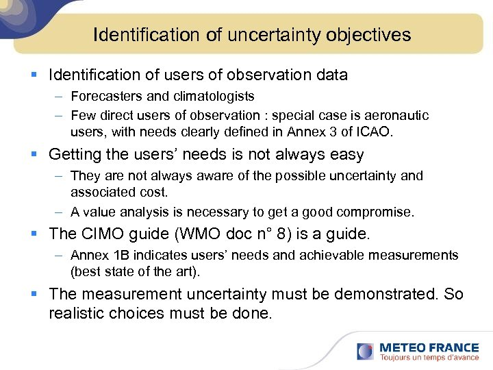 Identification of uncertainty objectives § Identification of users of observation data – Forecasters and