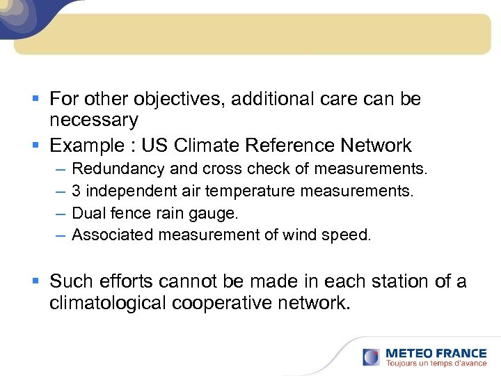 § For other objectives, additional care can be necessary § Example : US Climate