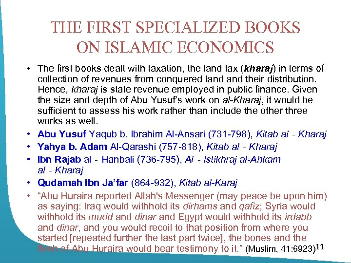 THE FIRST SPECIALIZED BOOKS ON ISLAMIC ECONOMICS • The first books dealt with taxation,