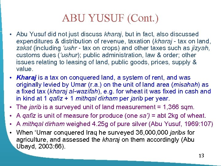 ABU YUSUF (Cont. ) • Abu Yusuf did not just discuss kharaj, but in