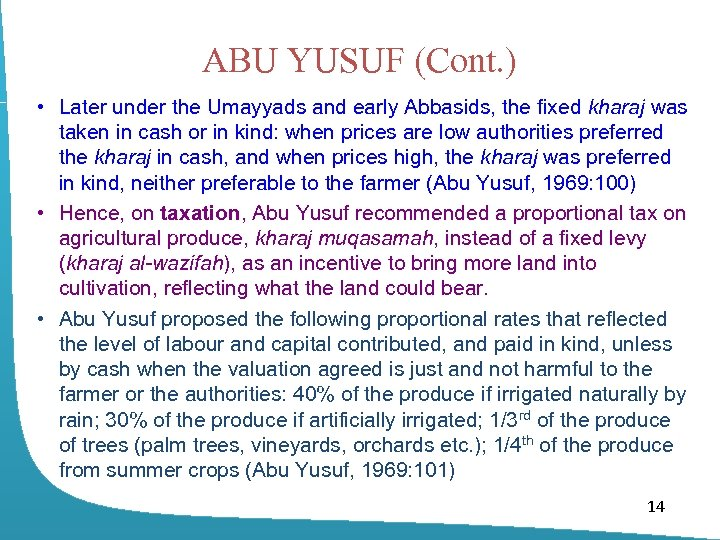 ABU YUSUF (Cont. ) • Later under the Umayyads and early Abbasids, the fixed