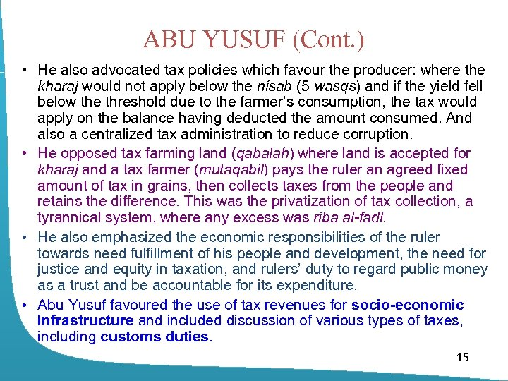 ABU YUSUF (Cont. ) • He also advocated tax policies which favour the producer: