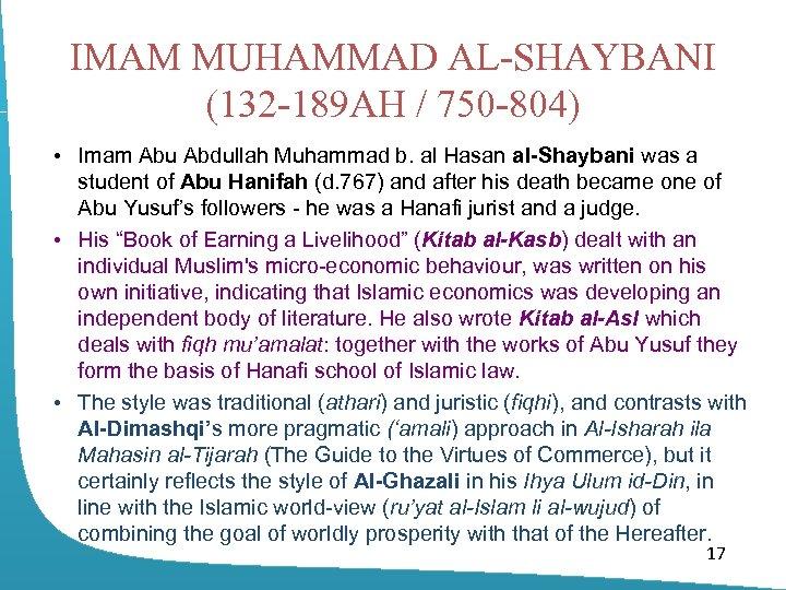 IMAM MUHAMMAD AL-SHAYBANI (132 -189 AH / 750 -804) • Imam Abu Abdullah Muhammad
