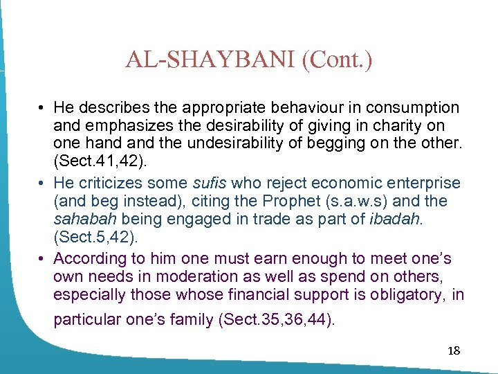 AL-SHAYBANI (Cont. ) • He describes the appropriate behaviour in consumption and emphasizes the