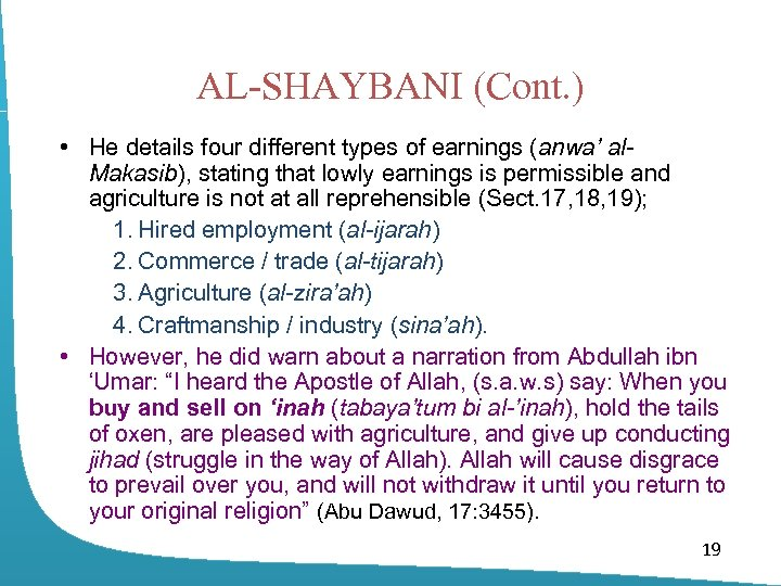 AL-SHAYBANI (Cont. ) • He details four different types of earnings (anwa' al. Makasib),