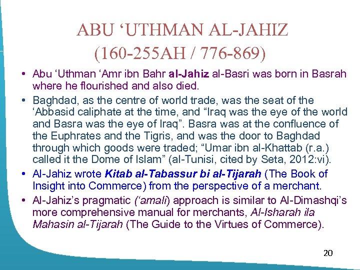 ABU 'UTHMAN AL-JAHIZ (160 -255 AH / 776 -869) • Abu 'Uthman 'Amr ibn