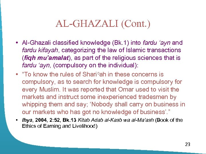 AL-GHAZALI (Cont. ) • Al-Ghazali classified knowledge (Bk. 1) into fardu 'ayn and fardu