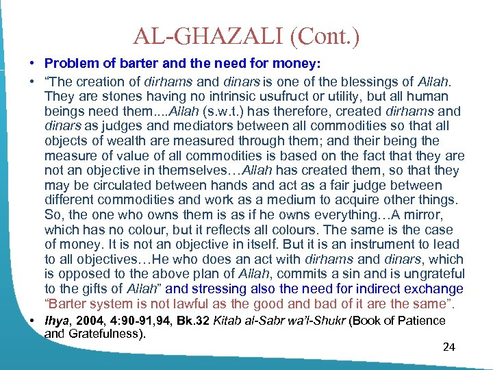 "AL-GHAZALI (Cont. ) • Problem of barter and the need for money: • ""The"