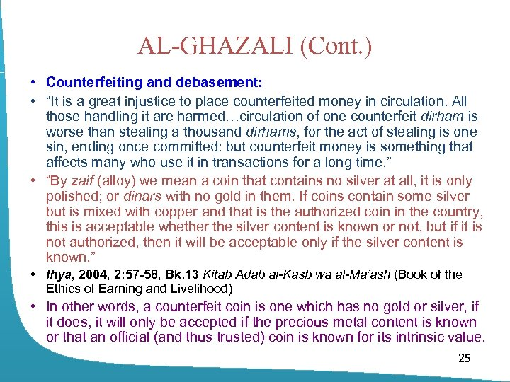 "AL-GHAZALI (Cont. ) • Counterfeiting and debasement: • ""It is a great injustice to"