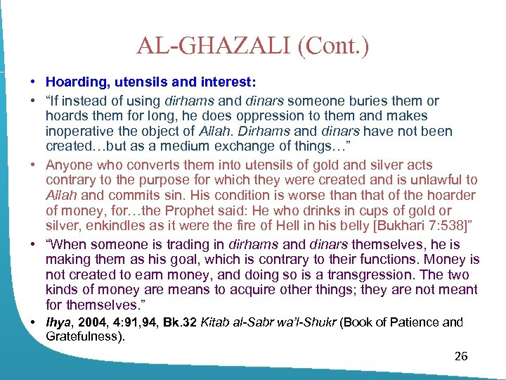 "AL-GHAZALI (Cont. ) • Hoarding, utensils and interest: • ""If instead of using dirhams"