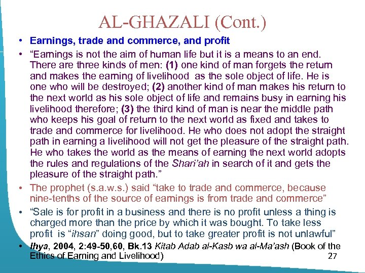 "AL-GHAZALI (Cont. ) • Earnings, trade and commerce, and profit • ""Earnings is not"