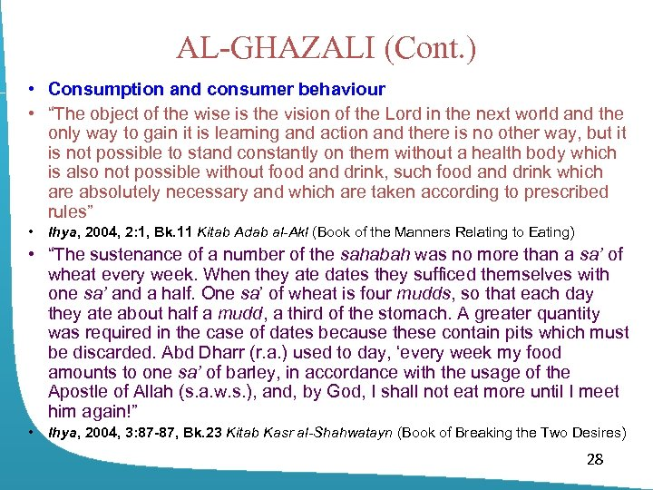 "AL-GHAZALI (Cont. ) • Consumption and consumer behaviour • ""The object of the wise"